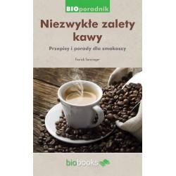 Niezwykłe zalety kawy. Porady i przepisy dla smakoszy